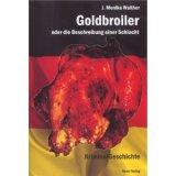 Bücher: Goldbroiler oder die Beschreibung einerSchlacht